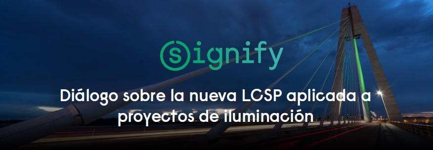 """Signify organiza webinar denominado: """"Diálogo sobre la nueva LCSP aplicada a proyectos de iluminación"""""""