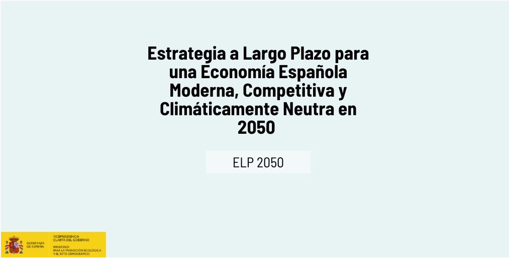 La Estrategia de Descarbonización a Largo Plazo se somete a consulta pública