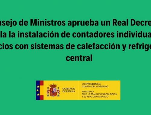 El Consejo de Ministros aprueba un Real Decreto que regula la instalación de contadores individuales en edificios con sistemas de calefacción y refrigeración central