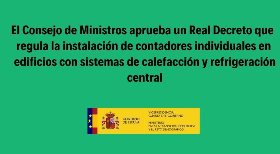 El Consejo de Ministros aprueba un Real Decreto que regula la instalación de contadores individuales en edificios con sistemas de calefacción y refrigeración
