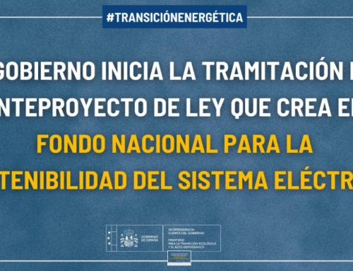 Se inicia la tramitación del anteproyecto de Ley que crea el Fondo Nacional para la Sostenibilidad del Sistema Eléctrico