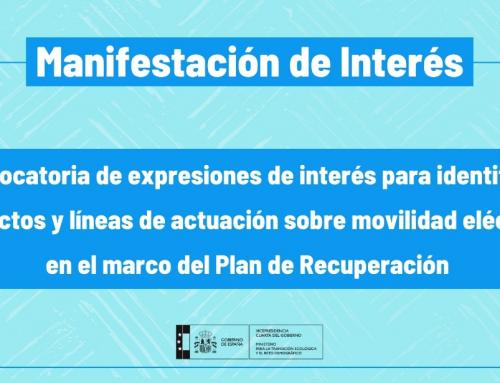 Manifiesto de interés: Proyectos y líneas de actuación sobre movilidad eléctrica en el marco del Plan de Recuperación