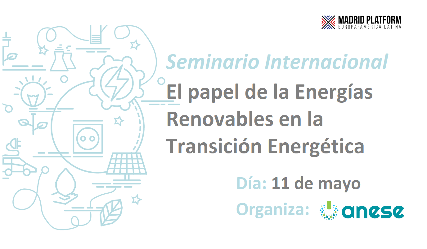 Apúntate al seminario de ANESE en Madrid Platform sobre el papel de las energías renovables en la Transición Energética