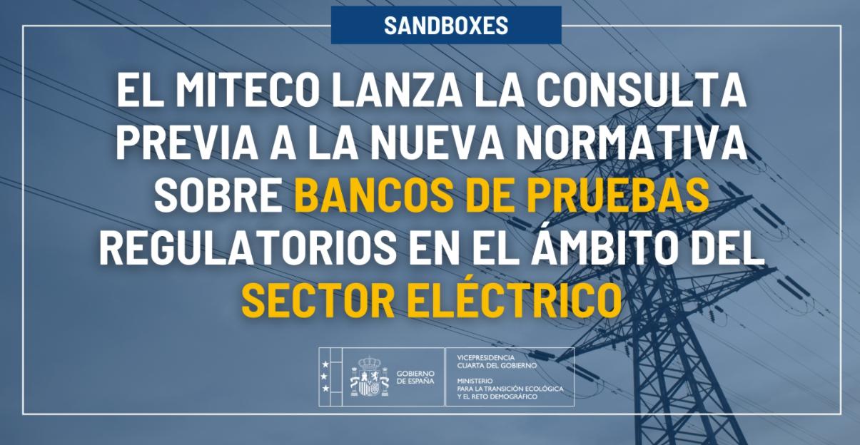 El MITECO lanza la consulta pública previa a la nueva normativa sobre bancos de pruebas regulatorios en el ámbito del sector eléctrico